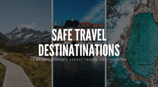 10 of the World's Safest Travel Destinations