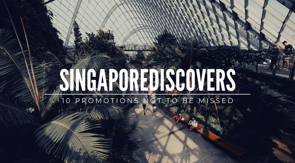 Singapoliday: 10 SingapoRediscovers Promotions not to be missed