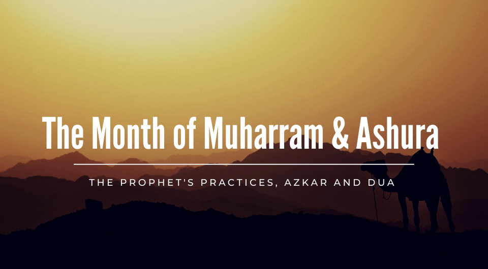 The Month of Muharram and the Significance of Ashura
