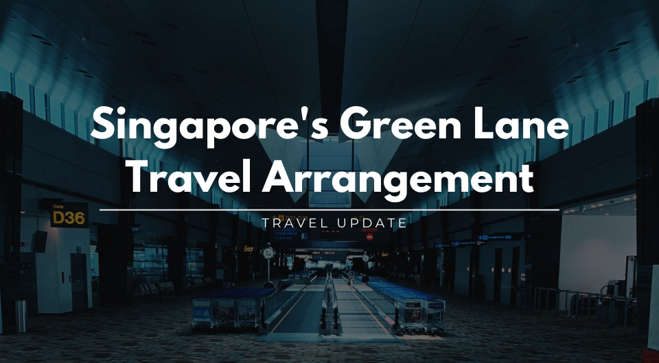 Everything you need to know about Singapore's Green Lanes Travel Arrangement