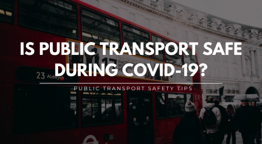 Public Transport Safety Tips for the COVID-19 Pandemic