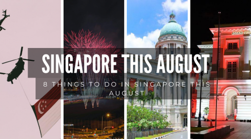8 Things to do in Singapore this August