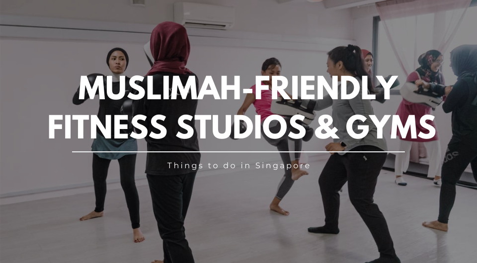 Muslimah-Friendly Fitness Studios & Gyms in Singapore