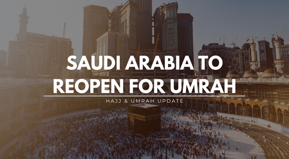 Saudi Arabia Planning to Reopen for Umrah