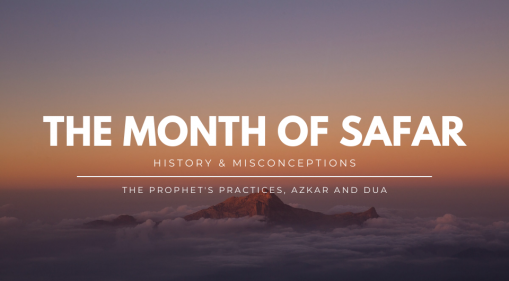 The Month of Safar: The History and Misconceptions