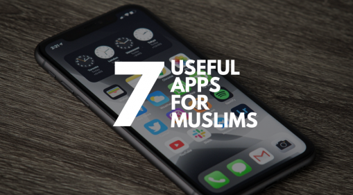 7 Useful Islamic Apps for Muslims