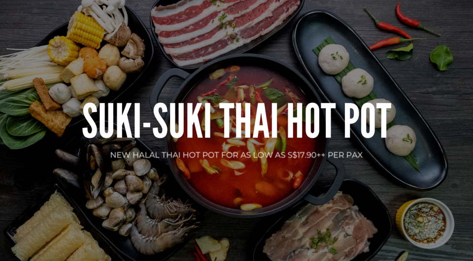 [New Halal-Certified!] Suki-Suki Thai Hot Pot At HomeTeamNS Khatib