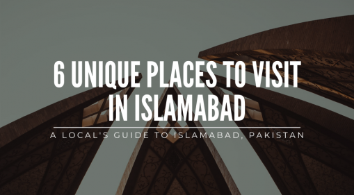 A Local's Guide: Top 6 Unique Destinations to Visit in Islamabad, Pakistan
