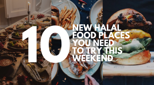 10 New Halal Food Places You Need to Try This Weekend