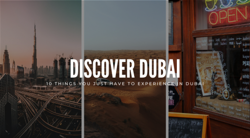Saying Hello To Dubai In 2021? Here Are 10 Things You Just Have To Experience In Dubai!