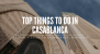 A Local's Guide: Top Things to do in Casablanca, Morocco