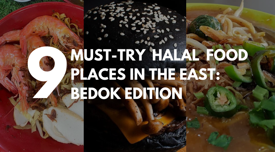 9 Must-Try Halal Food Places in the East | Bedok Edition