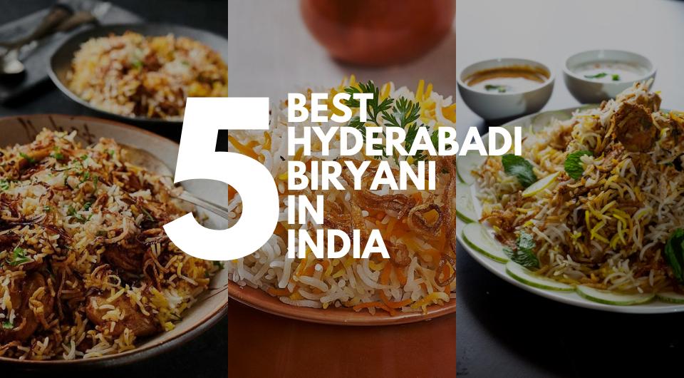 5 Best Places In India for Savoring Hyderabadi Biryani