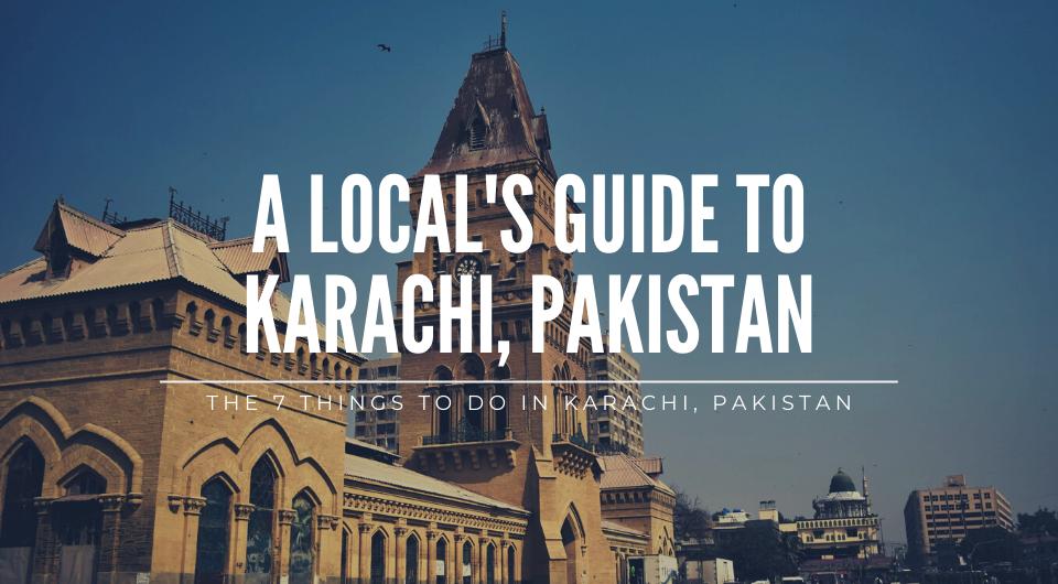 7 Things to do in Karachi, Pakistan
