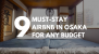 9 Must-Stay Airbnb in Osaka For ANY Budget