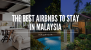 The Best Airbnb to Stay in Malaysia