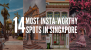14 Most Instagram-Worthy Places in Singapore