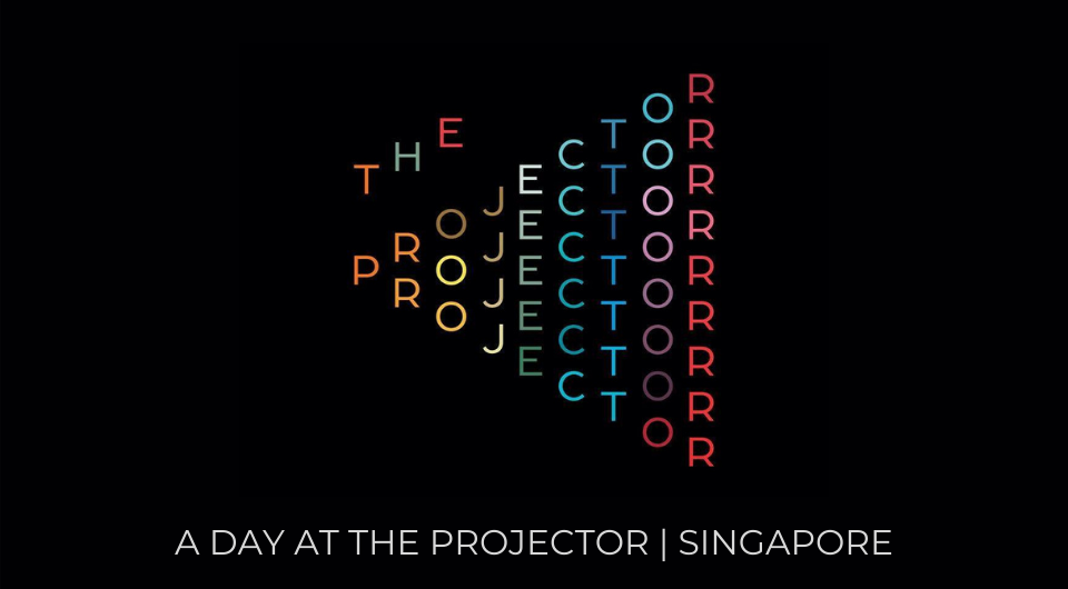 A Day At The Projector Singapore