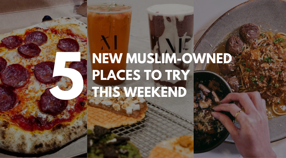 5 New Muslim-Owned Places To Try Out This Weekend