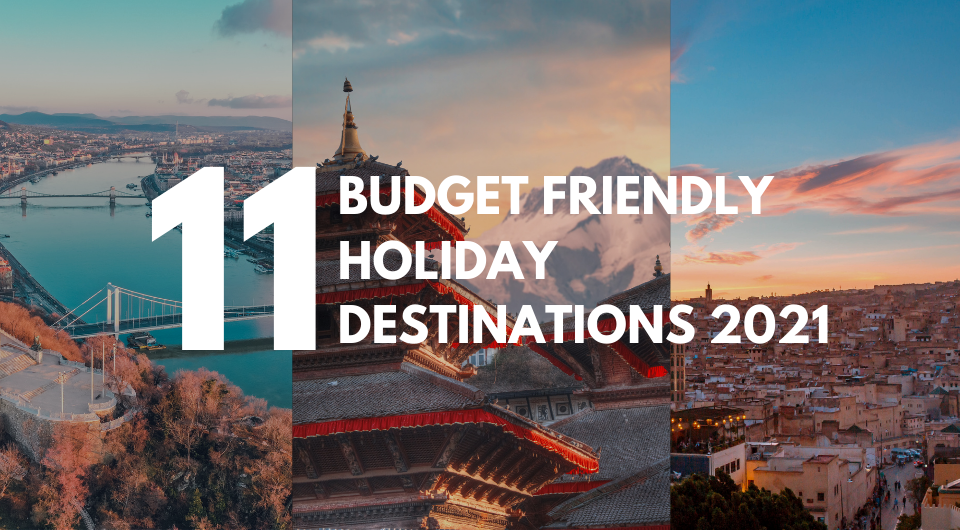 11 Budget-Friendly Holiday Destinations for the Thrifty Adventurer in 2021