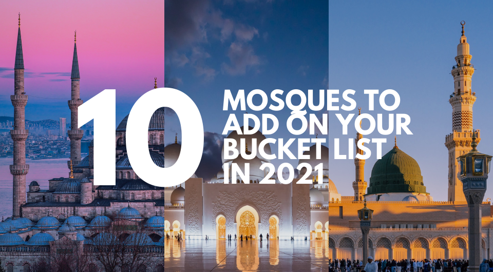 10 Mosques to Add to Your Bucket List in 2021