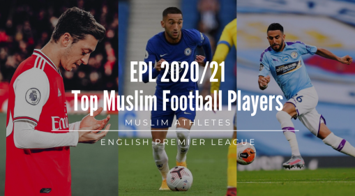 Top Muslim Football Players in the English Premier League 2020/21