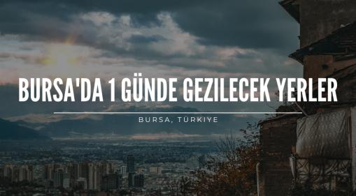 Bursa'da 1 Günde Gezilecek Yerler