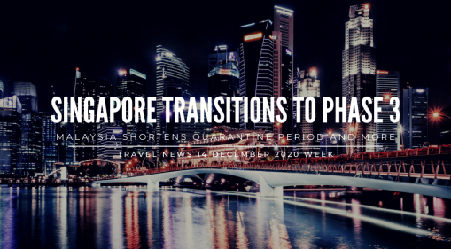 Singapore Transitions to Phase 3 and Other Travel News