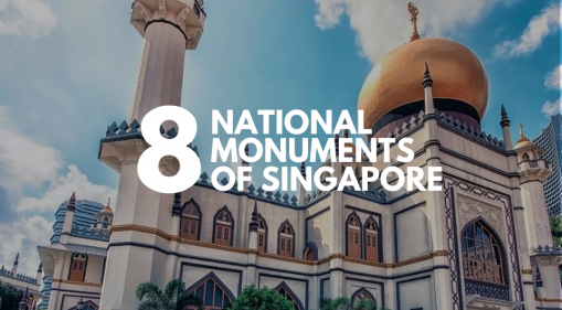A Walk Through Time: 8 National Monuments In Singapore