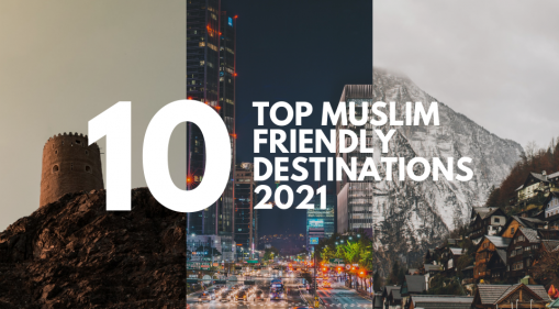 Top 10 Muslim Friendly Destinations To Travel To In 2021