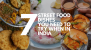 7 Delicious Street Food Dishes You Need to Try When In India