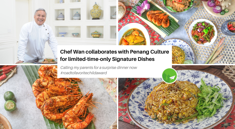 Chef Wan Collaborates with Penang Culture for Limited-Time-Only Signature Dishes