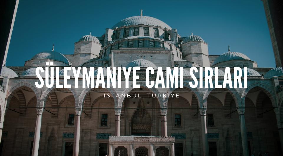 Süleymaniye Cami Sırları