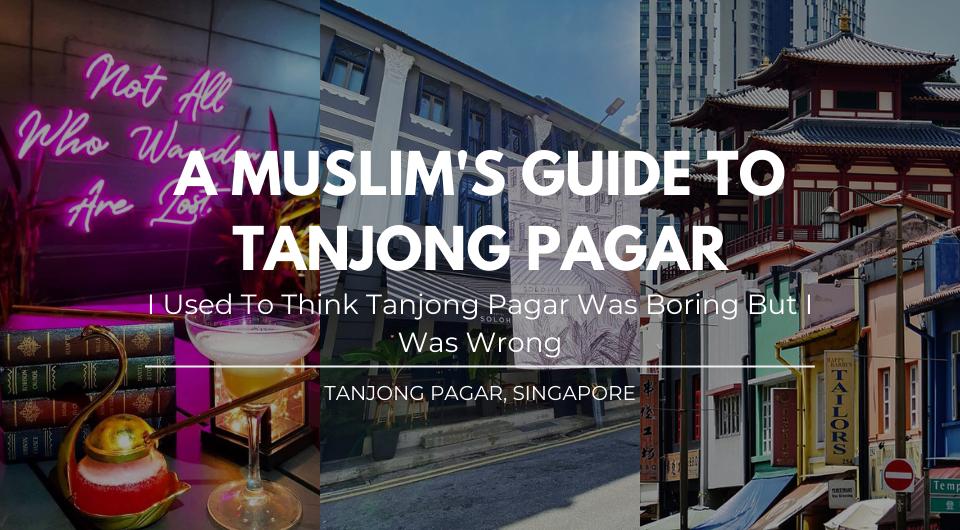 I Used To Think Tanjong Pagar Was Boring But I Was Wrong