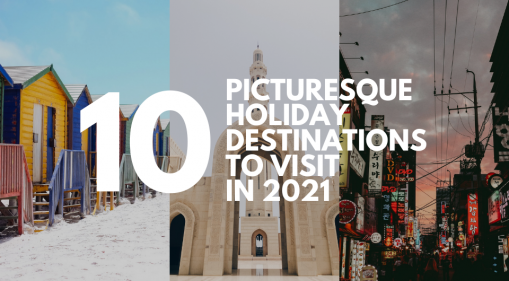 Top 10 Picturesque Holiday Destinations for 2021