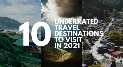 Top 10 underrated travel destinations to explore in 2021