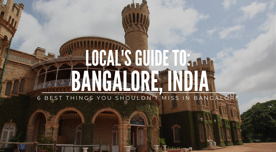 6 Best Things You Shouldn't Miss Out On For Your Bangalore Trip