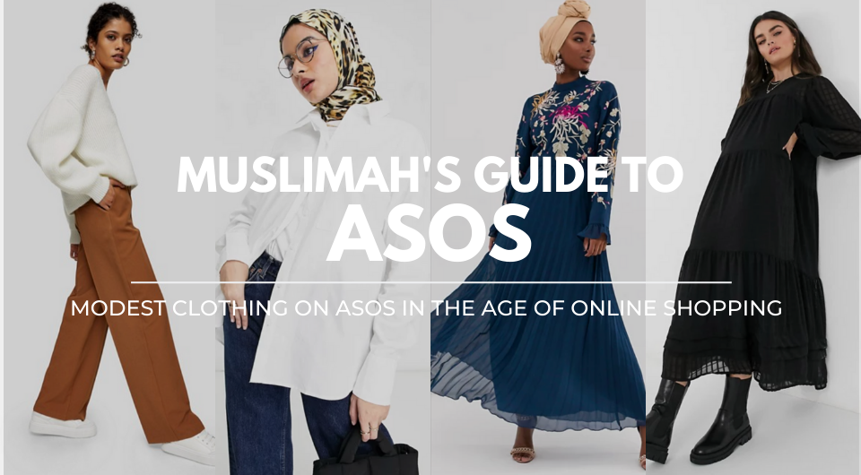 A Muslimah's Haven: Modest Clothing on ASOS in the Age of Online Shopping