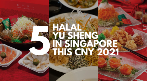 Best Halal Yu Sheng in Singapore for Lo Hei This Lunar New Year CNY 2021