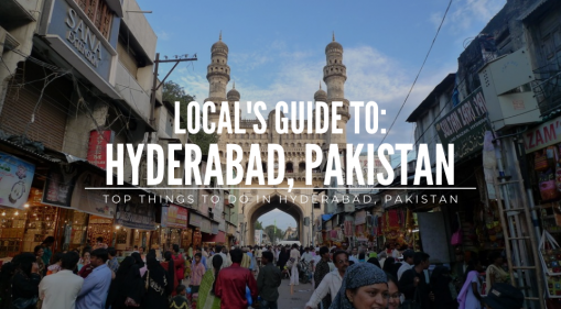 Local's Guide: Top Things to do in Hyderabad, Pakistan