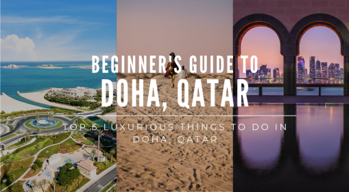 Top 5 Luxurious Things to do in Doha, Qatar