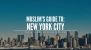 Muslim's Guide to New York: Top 5 Things to Do
