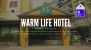 Warm Life Hotel: A Home Away From Home