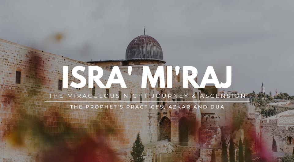 Isra' Mi'raj: The Night Journey and Ascension