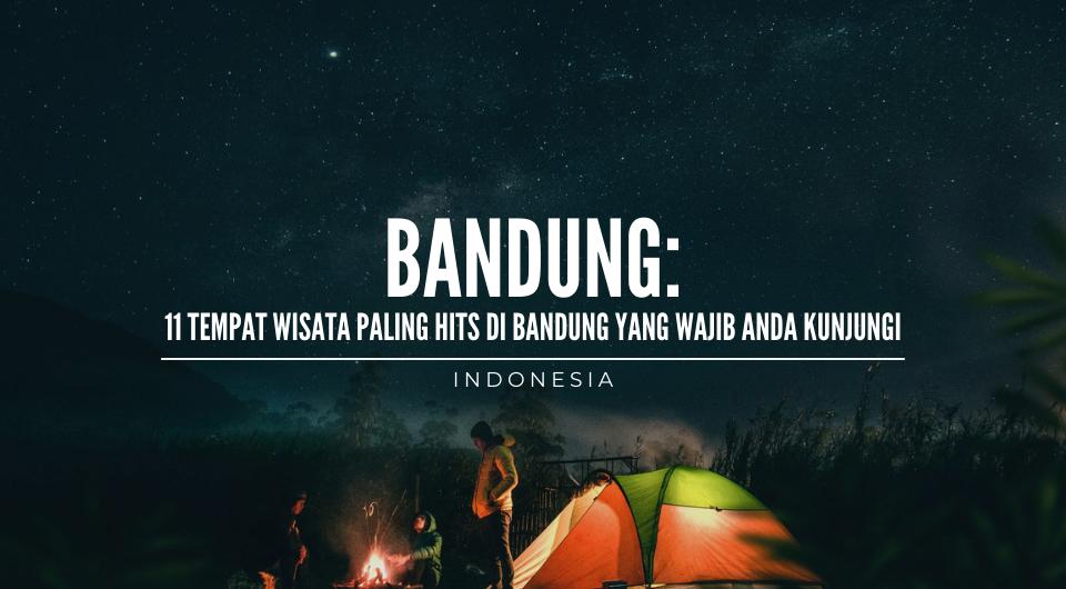 11 Tempat Wisata Paling Hits di Bandung yang Wajib Anda Kunjungi