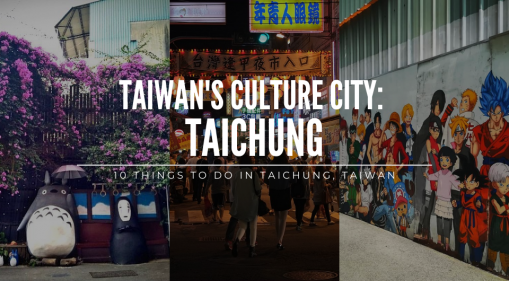 Top 10 Things to do in Taichung, Taiwan