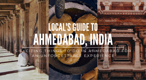 5 Exciting Things to Do in Ahmedabad for an Unforgettable Experience