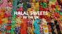 Halal Sweets in the UK for Every Sweet Tooth