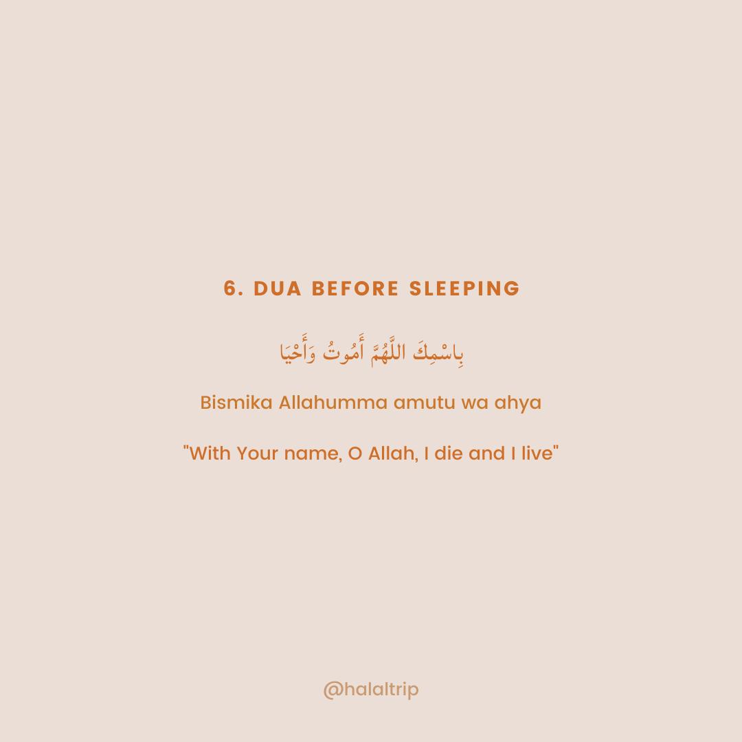 """بِاسْمِكَ اللَّهُمَّ أَمُوتُ وَأَحْيَا  Bismika Allahumma amutu wa ahya  """"With Your name, O Allah, I die and I live"""""""