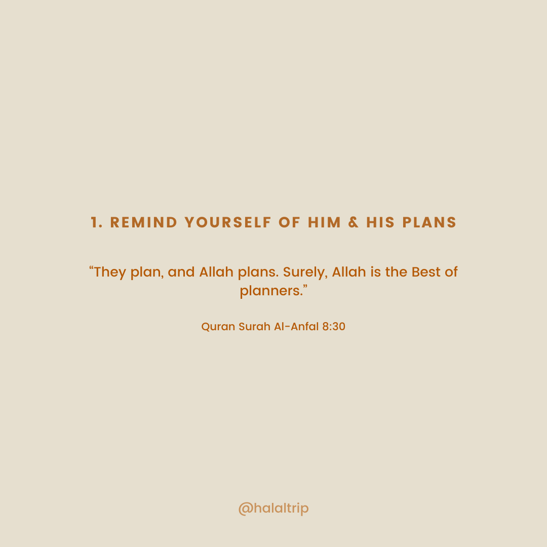 """""""They plan, and Allah plans. Surely, Allah is the Best of planners.""""  Quran Surah Al-Anfal 8:30"""